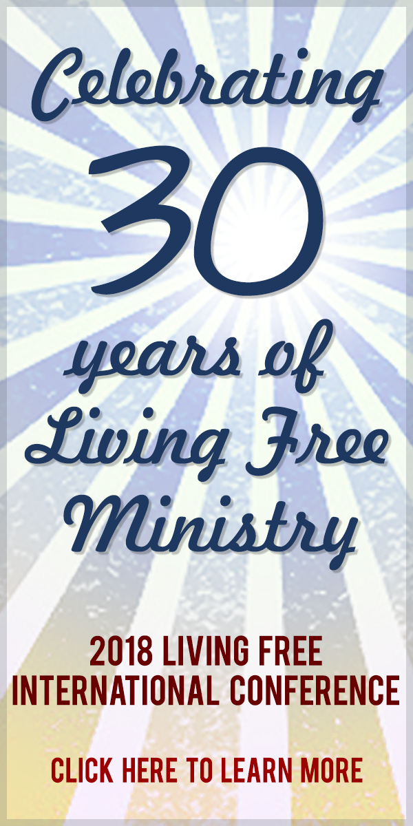 2018 Living Free International Conference. Celebrating 30 years of Living Free Ministry